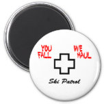 """You Fall...We Haul"" Design 2 Inch Round Magnet"