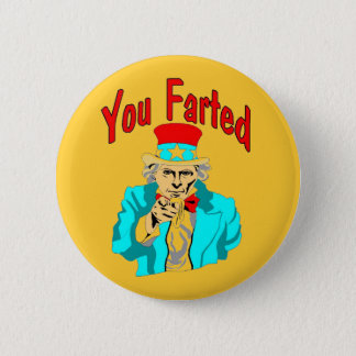 You Farted Pinback Button