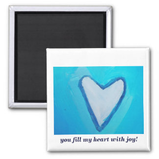 YOU FILL MY HEART WITH JOY 2 INCH SQUARE MAGNET