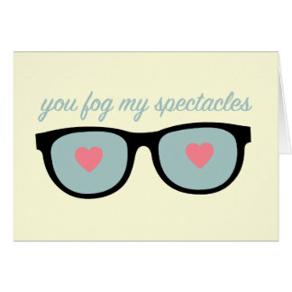 you fog my spectacles card