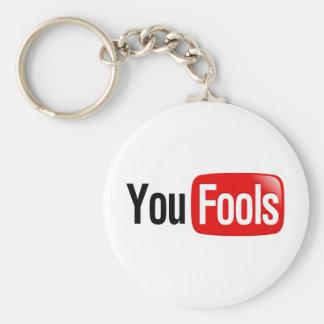 You Fools Key Chains
