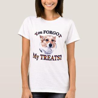 You FORGOT my treats T-Shirt