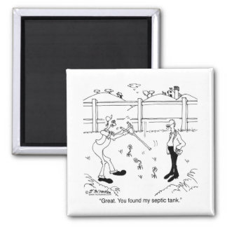 You Found My Septic Tank 2 Inch Square Magnet