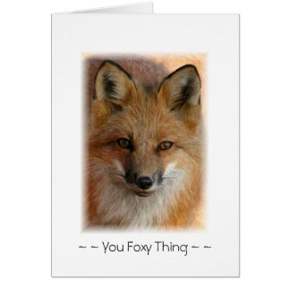 You Foxy Thing Greeting Cards