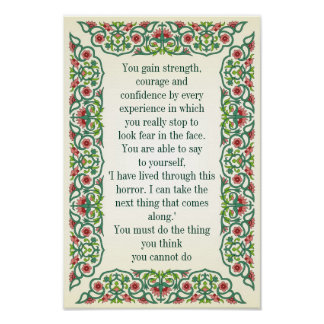 You gain strength,  courage and  confidence by print