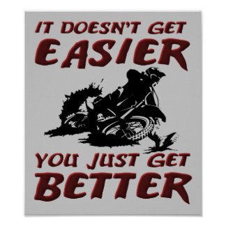 You Get Better Dirt Bike Motocross Poster Sign