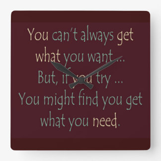 You get what you need Motivational Clock