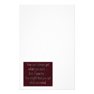 You get what you need Motivational  Stationary Stationery Paper