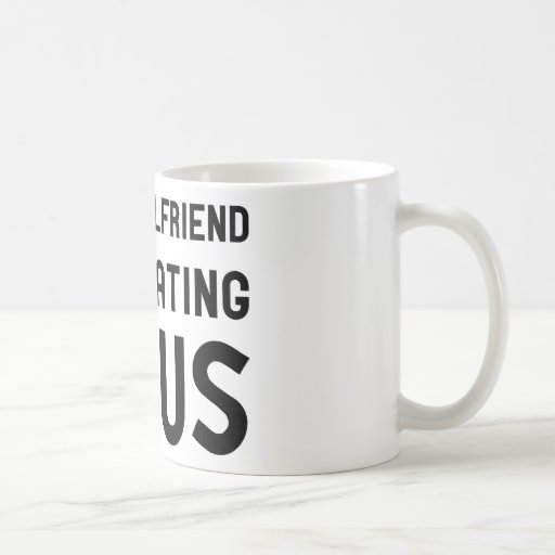 You Girlfriend is Cheating on us Classic White Coffee Mug