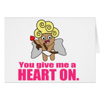 You give me a heart on card