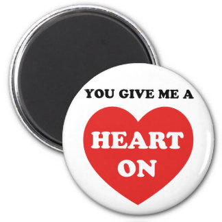 You Give Me A Heart On Fridge Magnets
