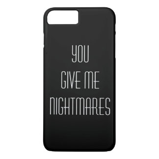 You give me nightmares iPhone 8 plus/7 plus case