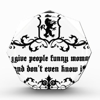 You Give People Funny Moments Medieval quote Award