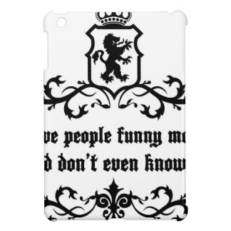 You Give People Funny Moments Medieval quote iPad Mini Covers
