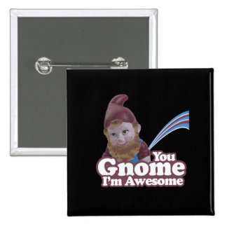 you Gnome I am Awesome Pinback Buttons
