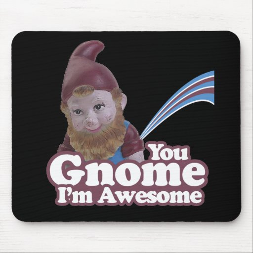 you Gnome I am Awesome Mouse Pads