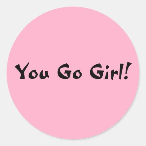 You Go Girl Classic Round Sticker Zazzle