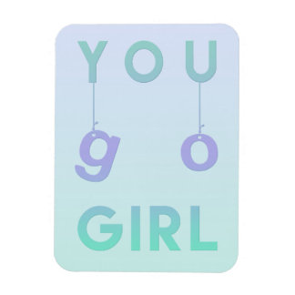 You Go Girl - Fun typography, Motivational Magnet