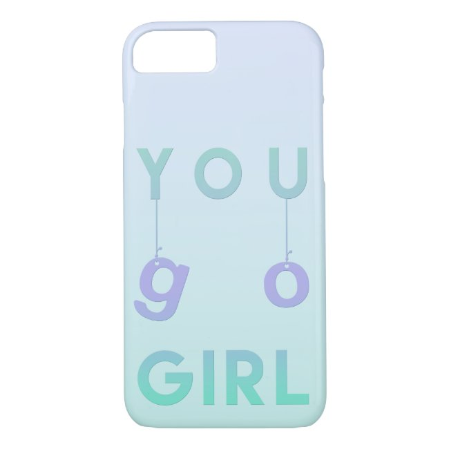 You go girl - Fun Typography Motivational Quote