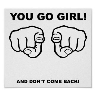 You Go Girl Funny Poster