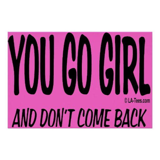 YOU GO GIRL POSTER