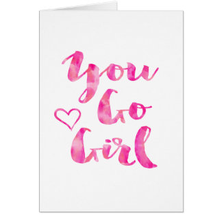 You Go Girl Watercolor Inspirational Quote Card
