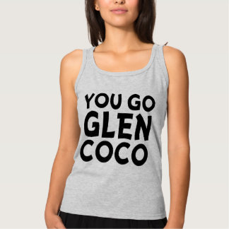 You Go Glen Coco Funny Women's Tank Top