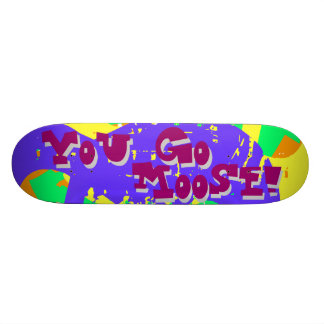 You Go Moose! 2 Skateboard