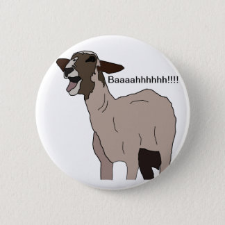 You goat to be kidding me! pinback button
