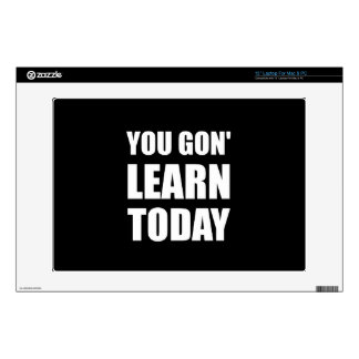 """You Gon Learn Today 13"""" Laptop Decal"""