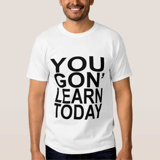You Gon Learn Today by kuganraj - Meme Center