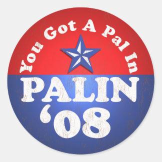 You Got A Pal In, PALIN..SARAH! Classic Round Sticker