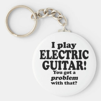 You Got A Problem With That, Electric Guitar Keychain