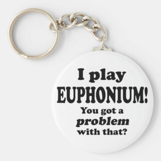 You Got A Problem With That, Euphonium Key Chains