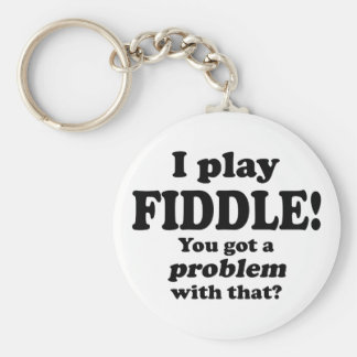 You Got A Problem With That, Fiddle Keychain
