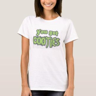 You got cooties T-Shirt