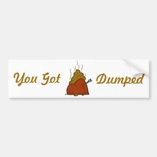 You Got Dumped Car Bumper Sticker