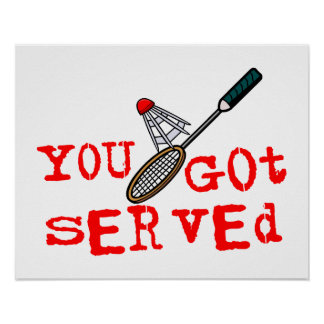 You Got Served Badminton Poster