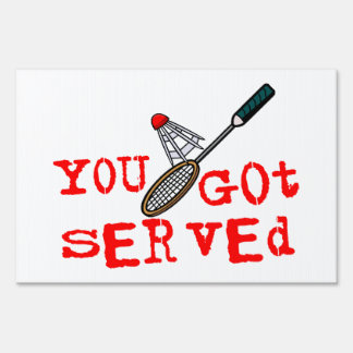 You Got Served Badminton Sign