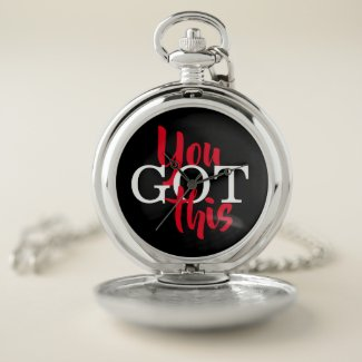 You Got This Inspiring Quote Typography Pocket Watch
