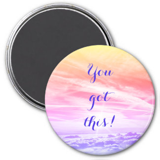 You got this! magnet