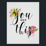 """You Got This Modern Calligraphy Floral Poster<br><div class=""""desc"""">Cute and girly motivational poster featuring modern calligraphy and colorful floral accents. This design is available in variety of colors and products.</div>"""