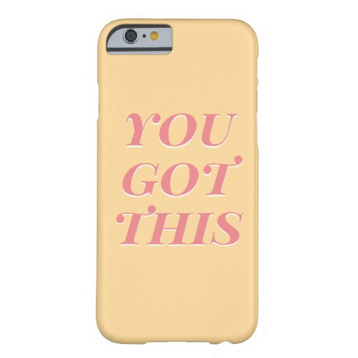 You got this modern quote yellow peach barely there iPhone 6 case