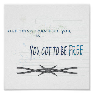 You got to be free Poster