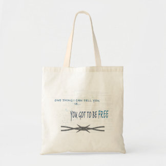 You got to be free Tote Bag
