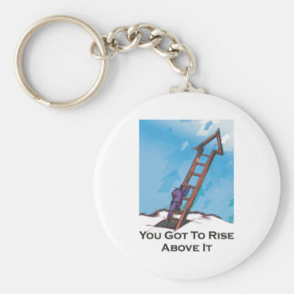 You Got To Rise Above It - Ladder to Sky Keychain