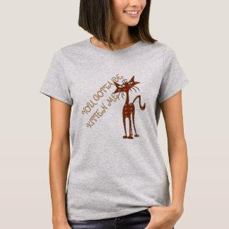 you gotta be kitten me funny tshirt design cat mom