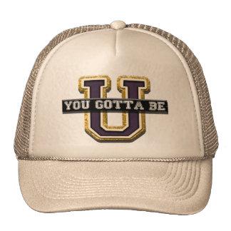 You Gotta Be U Trucker Hat