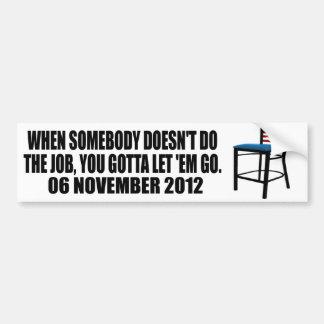 You gotta let 'em go - Chair - Anti Obama Car Bumper Sticker