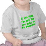 You Gotta See My Godmother Tee Shirt